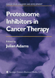 Proteasome Inhibitors in Cancer Therapy - Julian Adams