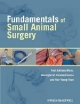 Fundamentals of Small Animal Surgery - Fred Anthony Mann; Gheorghe Constantinescu; Hun-Young Yoon