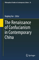 Renaissance of Confucianism in Contemporary China - Ruiping Fan