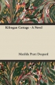 Kilrogan Cottage - A Novel - Matilda Pratt Despard