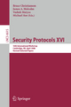 Security Protocols XVI - Bruce Christianson; James Malcolm; Vashek Matyáš; Michael Roe