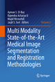 Multi Modality State-of-the-Art Medical Image Segmentation and Registration Methodologies - Ayman El-Baz; Rajendra Acharya U.; Majid Mirmehdi; Jasjit Suri