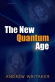 New Quantum Age - Andrew Whitaker