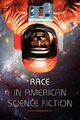 Race in American Science Fiction - Isiah Lavender