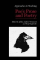 Approaches to Teaching Poe's Prose and Poetry - Jeffrey Andrew Weinstock; Tony Magistrale