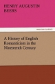 A History of English Romanticism in the Nineteenth Century - Henry A. Beers