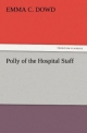 Polly of the Hospital Staff - Emma C. Dowd