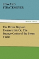 The Rover Boys on Treasure Isle Or, The Strange Cruise of the Steam Yacht - Edward Stratemeyer
