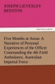 Five Months at Anzac A Narrative of Personal Experiences of the Officer Commanding the 4th Field Ambulance, Australian Imperial Force
