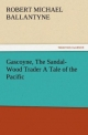 Gascoyne, The Sandal-Wood Trader A Tale of the Pacific - R. M. (Robert Michael) Ballantyne