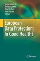 European Data Protection: In Good Health? - Serge Gutwirth; Paul de Hert; Ronald E. Leenes; Yves Poullet