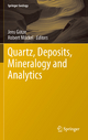 Quartz: Deposits, Mineralogy and Analytics - Jens Götze; Robert Möckel