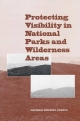 Protecting Visibility in National Parks and Wilderness Areas - Committee on Haze In National Parks and Wilderness Areas; Environment and Resources Commission on Geosciences;  Division on Earth and Life Studies;  National Research Council