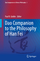 Dao Companion to the Philosophy of Han Fei - Paul R. Goldin