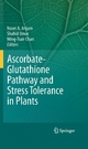 Ascorbate-Glutathione Pathway and Stress Tolerance in Plants - Naser A. Anjum;  Naser A. Anjum;  Ming-Tsair Chan;  Shahid Umar;  Ming-Tsair Chan;  Shahid Umar