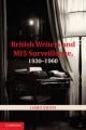 British Writers and MI5 Surveillance, 1930-1960