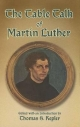 Table Talk of Martin Luther - Martin Luther; Thomas S. Kepler