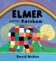 Elmer and the Rainbow Board Book - David McKee
