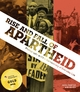 Rise and Fall of Apartheid - Okwui Enwezor; Rory Bester