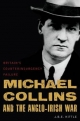 Michael Collins and the Anglo-Irish War - J. B. E. Hittle