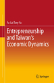 Entrepreneurship and Taiwan's Economic Dynamics - Fu-Lai Tony Yu