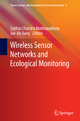 Wireless Sensor Networks and Ecological Monitoring - Subhas C. Mukhopadhyay; Joe-Air Jiang