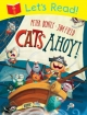 Let's Read! Cats Ahoy! - Peter Bently