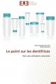Le point sur les dentifrices - Gilles Amador del valle; Willy Rouhaud
