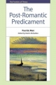 Post-romantic Predicament - Paul de Man; Martin McQuillan