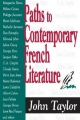Paths to Contemporary French Literature - John Taylor