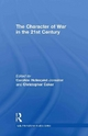 Character of War in the 21st Century - Caroline Holmqvist-Jonsater; Christopher Coker; Rune Henriksen