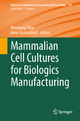 Mammalian Cell Cultures for Biologics Manufacturing - Weichang Zhou; Anne Kantardjieff