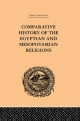 Comparative History of the Egyptian and Mesopotamian Religions - C. P. Tiele