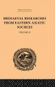 Medieval Researches from Eastern Asiatic Sources - E. Bretschneider