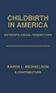 Childbirth in America - Karen L. Michaelson