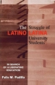 Struggle of Latino/Latina University Students - Felix M. Padilla