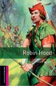 Oxford Bookworms Library: Starter Level: Robin Hood - John Escott