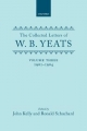 Collected Letters of W. B. Yeats - W. B. Yeats; John Kelly; Ronald Schuchard
