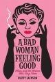 Bad Woman Feeling Good - B. Jackson