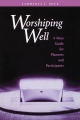 Worshiping Well - Lawrence E. Mick