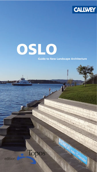 Oslo A Guide to new Landscape Architecture - Bernigeroth, Jan and Annegreth Dietze-Schirdewahn