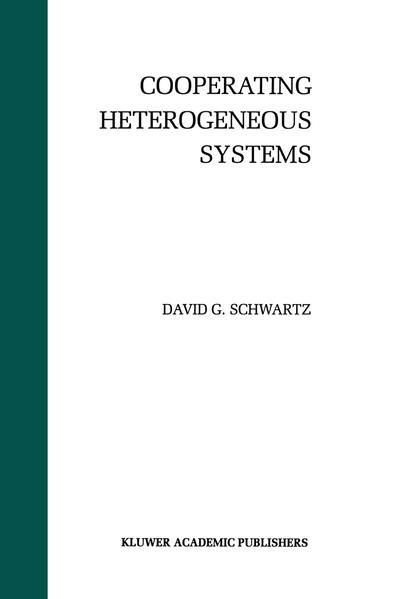 Cooperating Heterogeneous Systems (The Springer International Series in Engineering and Computer Science) - Schwartz, David G.