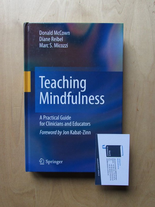 Teaching Mindfulness - A Practical Guide for Clinicians and Educators - McCown, Donald, Diane Reibel and Marc S. Micozzi