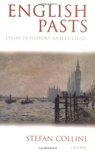 English Pasts: Essays in History and Culture - Collini, Stefan
