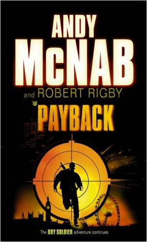 Payback.: Payback No.2 (Corgi Books): Payback No.2 (Boy Soldier) [Taschenbuch] - Andy McNab Robert Rigby and  Andy MacNab