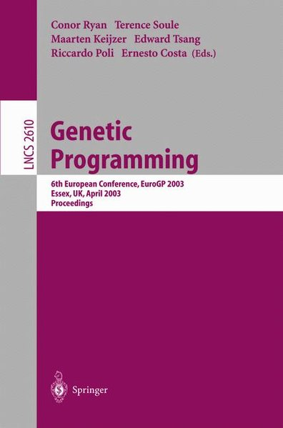 Genetic Programming: 6th European Conference 2003. - Ryan, C, T Soule and R. Tsang E. Keijzer M. Costa E Poli