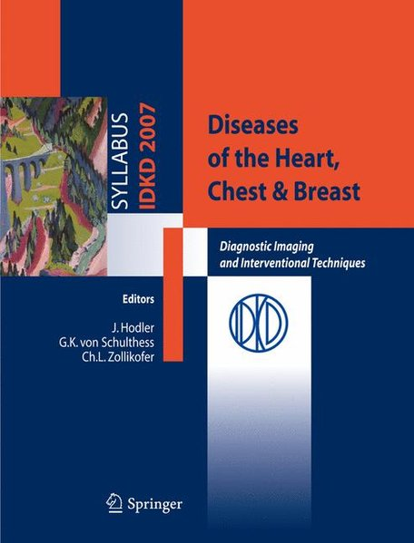 Diseases of the Heart, Chest & Breast. Diagnostic Imaging and Interventional Techniques, - Hodler, J., G. K. von Schulthess und Ch. L. Zollikofer (Eds.)