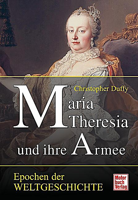 Maria Theresia und ihre Armee - Christopher Duffy