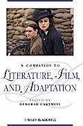 A Companion to Literature, Film and Adaptation - Deborah Cartmell