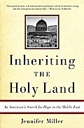 Inheriting the Holy Land - Jennifer Miller